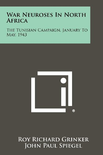 9781258516055: War Neuroses In North Africa: The Tunisian Campaign, January To May, 1943