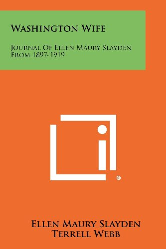 9781258516727: Washington Wife: Journal of Ellen Maury Slayden from 1897-1919