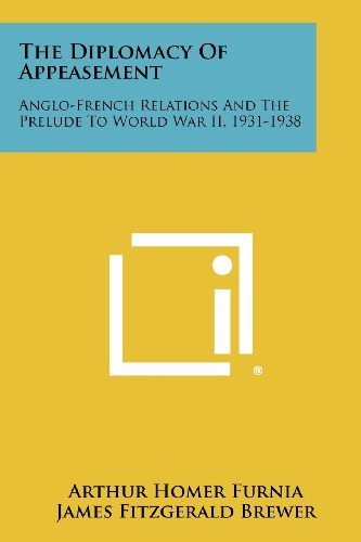 9781258516802: The Diplomacy Of Appeasement: Anglo-French Relations And The Prelude To World War II, 1931-1938