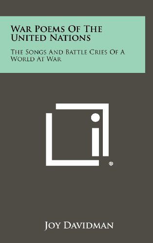 9781258517960: War Poems Of The United Nations: The Songs And Battle Cries Of A World At War