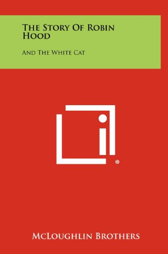 9781258518431: The Story of Robin Hood: And the White Cat