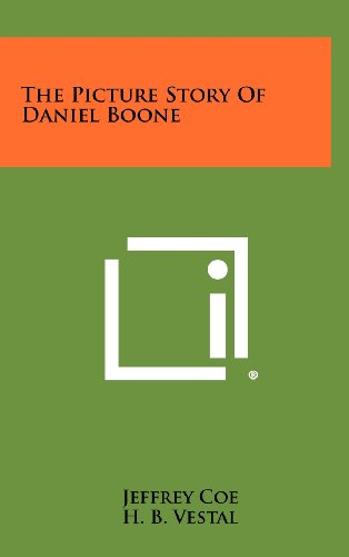 The Picture Story of Daniel Boone (Hardback): Jeffrey Coe
