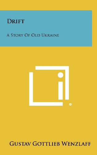 9781258518905: Drift: A Story of Old Ukraine