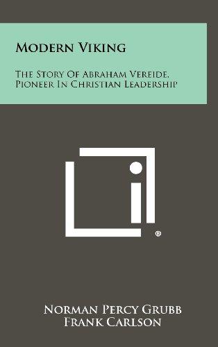 9781258518943: Modern Viking: The Story Of Abraham Vereide, Pioneer In Christian Leadership