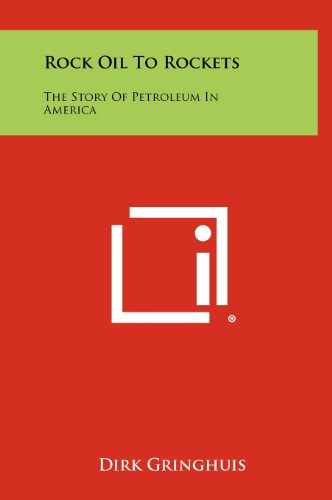 9781258519247: Rock Oil to Rockets: The Story of Petroleum in America