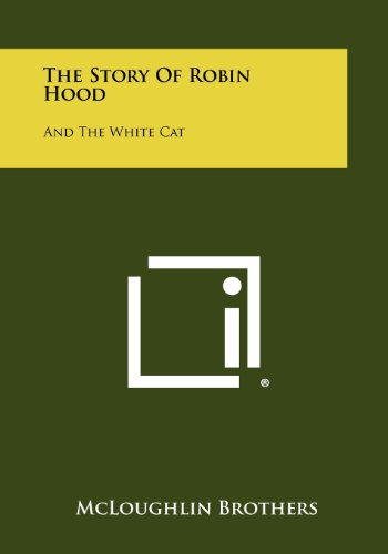 9781258519797: The Story of Robin Hood: And the White Cat
