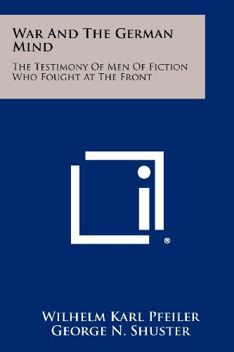 9781258521271: War And The German Mind: The Testimony Of Men Of Fiction Who Fought At The Front