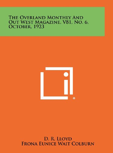 9781258523985: The Overland Monthly And Out West Magazine, V81, No. 6, October, 1923