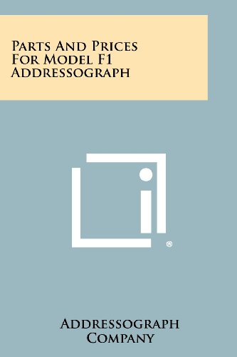9781258524753: Parts and Prices for Model F1 Addressograph