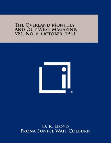 9781258526009: The Overland Monthly and Out West Magazine, V81, No. 6, October, 1923
