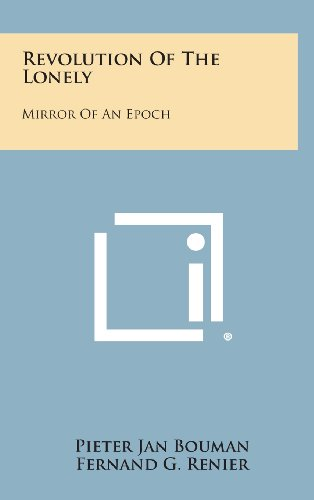 9781258527525: Revolution of the Lonely: Mirror of an Epoch