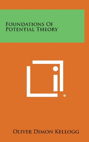 Foundations Of Potential Theory: Oliver Dimon Kellogg