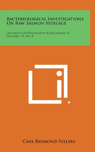 9781258530792: Bacteriological Investigations on Raw Salmon Spoilage: University of Washington Publications in Fisheries, V1, No. 8