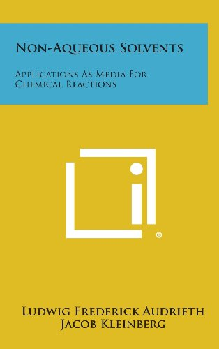 Non-Aqueous Solvents: Applications As Media For Chemical: Audrieth, Ludwig Frederick