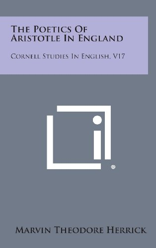 9781258533229: The Poetics Of Aristotle In England: Cornell Studies In English, V17