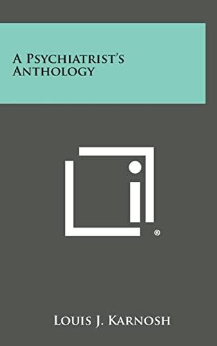 A Psychiatrist's Anthology: Louis J. Karnosh