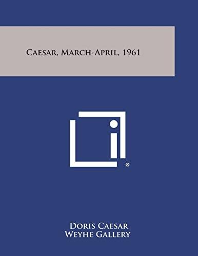 Caesar, March-April, 1961: Doris Caesar, Weyhe