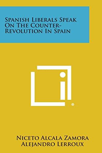 9781258536862: Spanish Liberals Speak on the Counter-Revolution in Spain