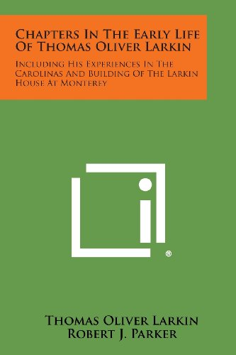 Chapters In The Early Life Of Thomas: Thomas Oliver Larkin,