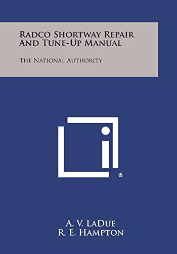Radco Shortway Repair and Tune-Up Manual: The: Ladue, A. V.