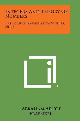9781258539719: Integers And Theory Of Numbers: The Scripta Mathematica Studies, No. 5