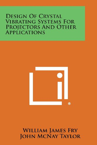 9781258542023: Design of Crystal Vibrating Systems for Projectors and Other Applications