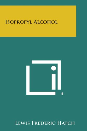 Isopropyl Alcohol: Hatch, Lewis Frederic