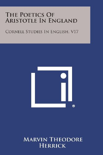 9781258542177: The Poetics of Aristotle in England: Cornell Studies in English, V17