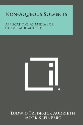 Non-Aqueous Solvents: Applications As Media For Chemical: Ludwig Frederick Audrieth,