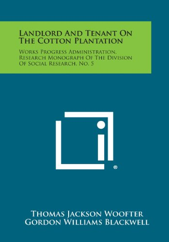 Landlord and Tenant on the Cotton Plantation: Thomas Jackson Woofter