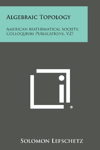 9781258544249: Algebraic Topology: American Mathematical Society, Colloquium Publications, V27
