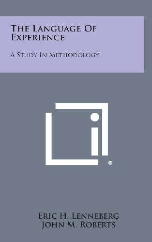 The Language of Experience: A Study in: Eric H Lenneberg,