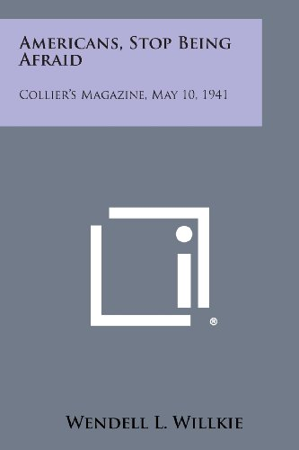 9781258550233: Americans, Stop Being Afraid: Collier's Magazine, May 10, 1941