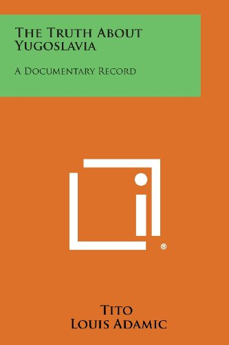 9781258551551: The Truth About Yugoslavia: A Documentary Record