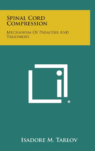9781258557270: Spinal Cord Compression: Mechanism Of Paralysis And Treatment