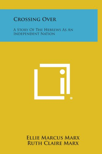 9781258560850: Crossing Over: A Story of the Hebrews as an Independent Nation