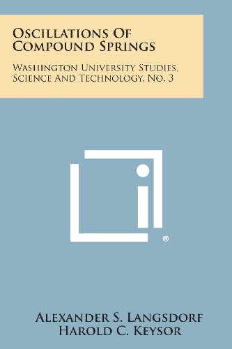 Oscillations of Compound Springs: Washington University Studies,: Alexander S Langsdorf