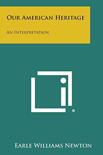 9781258563929: Our American Heritage: An Interpretation