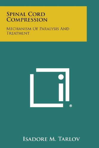 9781258566494: Spinal Cord Compression: Mechanism of Paralysis and Treatment