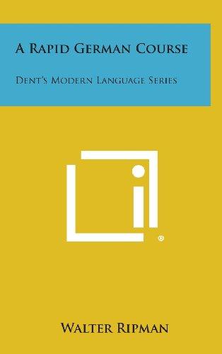 9781258569440: A Rapid German Course: Dent's Modern Language Series