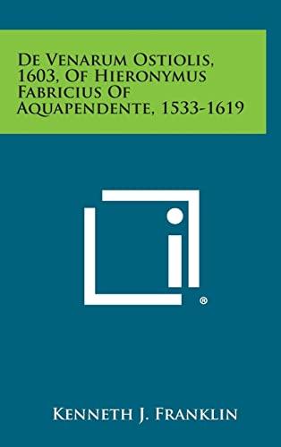 9781258569730: De Venarum Ostiolis, 1603, Of Hieronymus Fabricius Of Aquapendente, 1533-1619