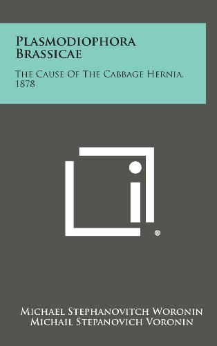 9781258571764: Plasmodiophora Brassicae: The Cause Of The Cabbage Hernia, 1878