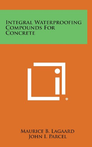 9781258573263: Integral Waterproofing Compounds for Concrete