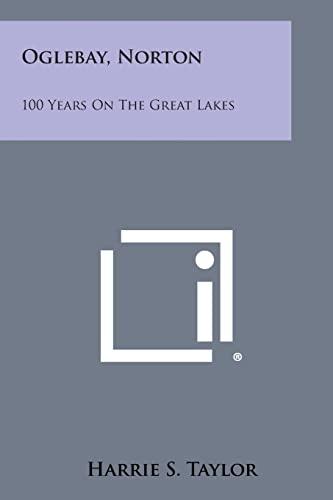 9781258575502: Oglebay, Norton: 100 Years On The Great Lakes