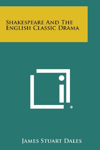 9781258575885: Shakespeare and the English Classic Drama