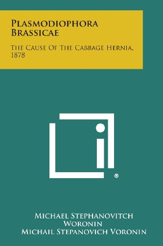 9781258576073: Plasmodiophora Brassicae: The Cause of the Cabbage Hernia, 1878