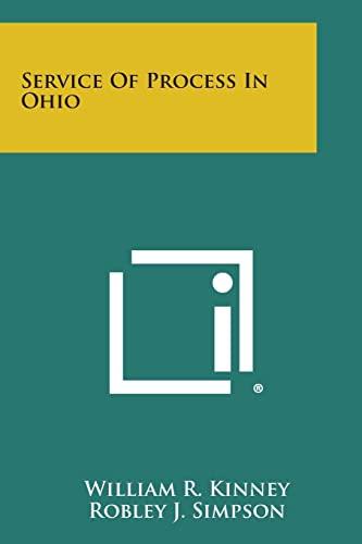 Service of Process in Ohio (Paperback): William R Kinney,