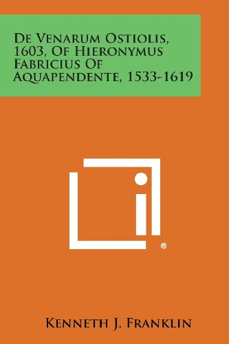9781258578138: De Venarum Ostiolis, 1603, Of Hieronymus Fabricius Of Aquapendente, 1533-1619