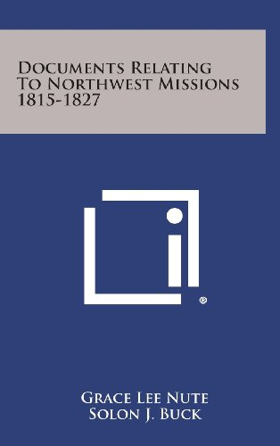 9781258581060: Documents Relating to Northwest Missions 1815-1827