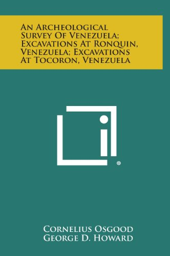 9781258581091: An Archeological Survey of Venezuela; Excavations at Ronquin, Venezuela; Excavations at Tocoron, Venezuela